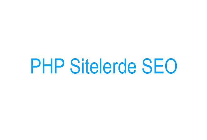 PHP Sitelerde SEO