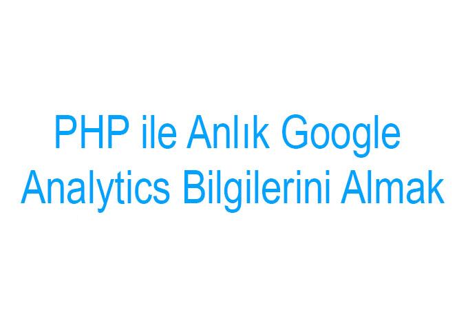Anlık Google Analytics Bilgilerini Almak