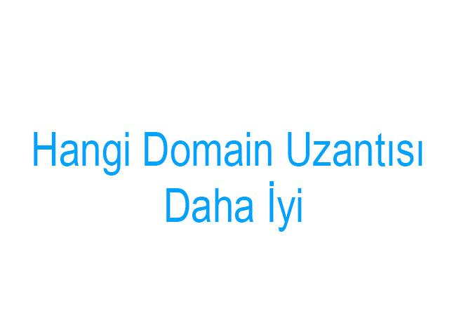 Hangi Domain Uzantısı Daha İyi